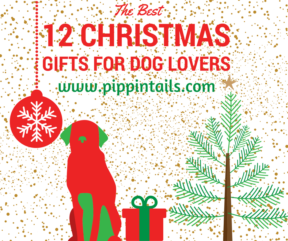 12 christmas gifts for dog lovers pippin tails